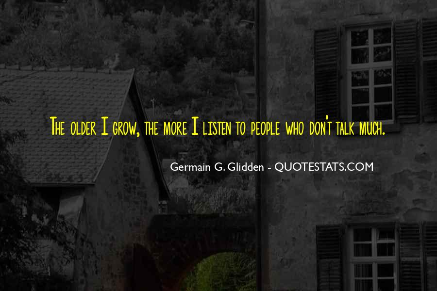 The Older I Grow Quotes #1620257