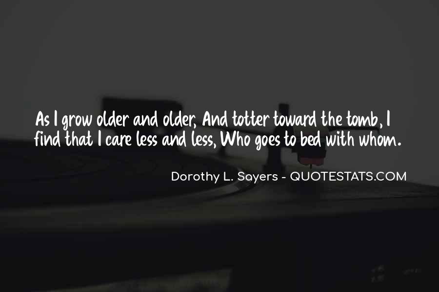 The Older I Grow Quotes #1634648