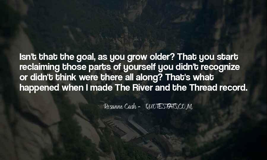 The Older I Grow Quotes #1654682