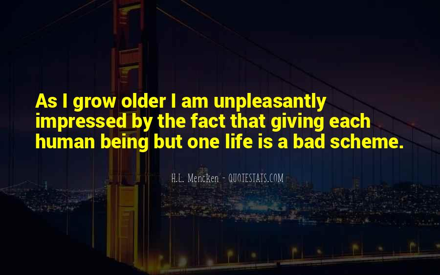 The Older I Grow Quotes #418485