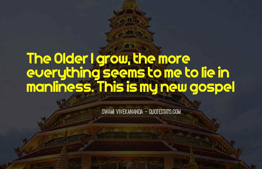 The Older I Grow Quotes #444787