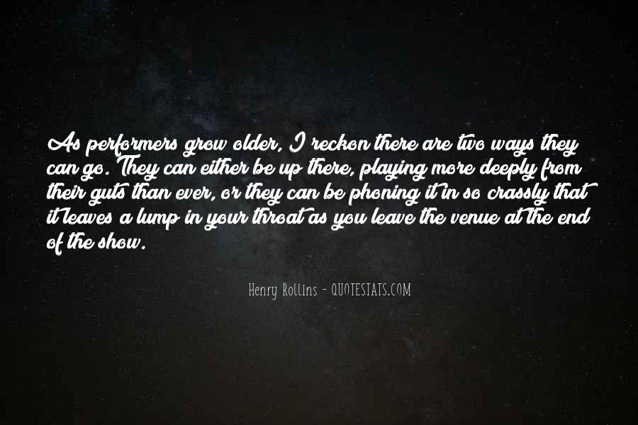 The Older I Grow Quotes #455352