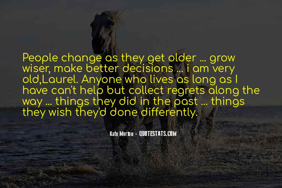 The Older I Grow Quotes #456645