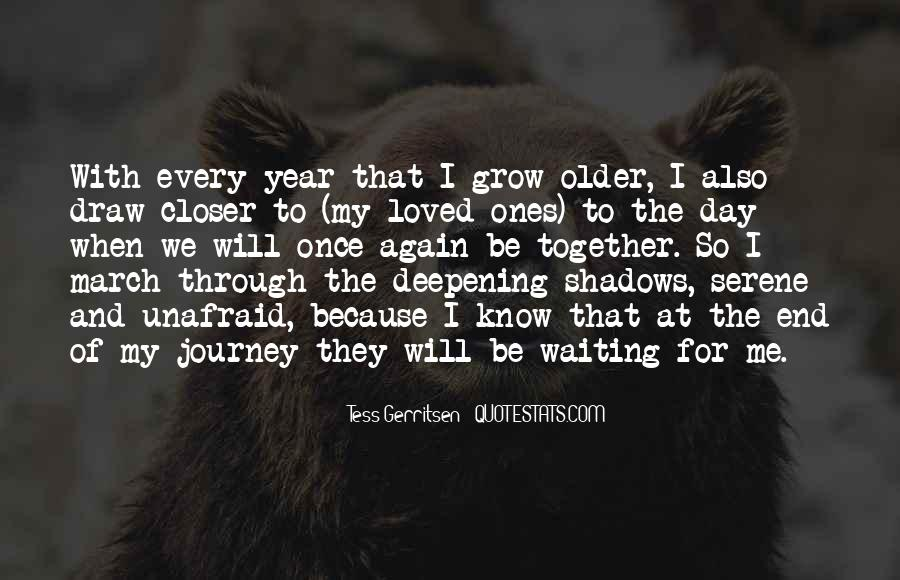 The Older I Grow Quotes #47368