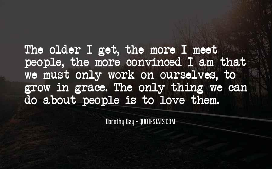 The Older I Grow Quotes #533120