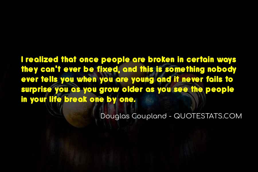 The Older I Grow Quotes #539447