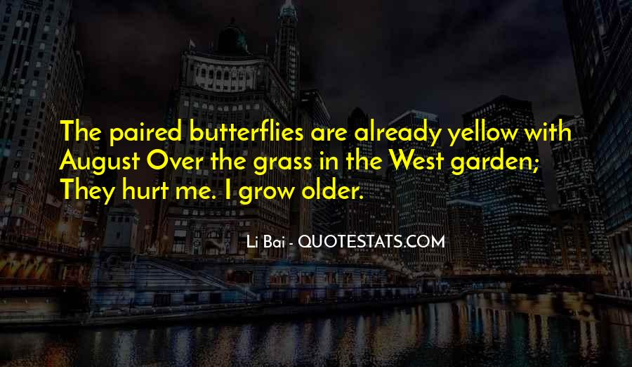 The Older I Grow Quotes #803877
