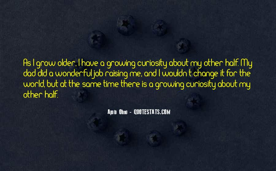 The Older I Grow Quotes #838701