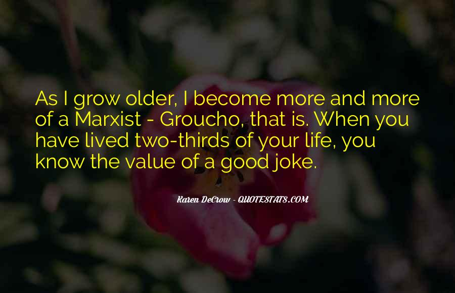 The Older I Grow Quotes #876679