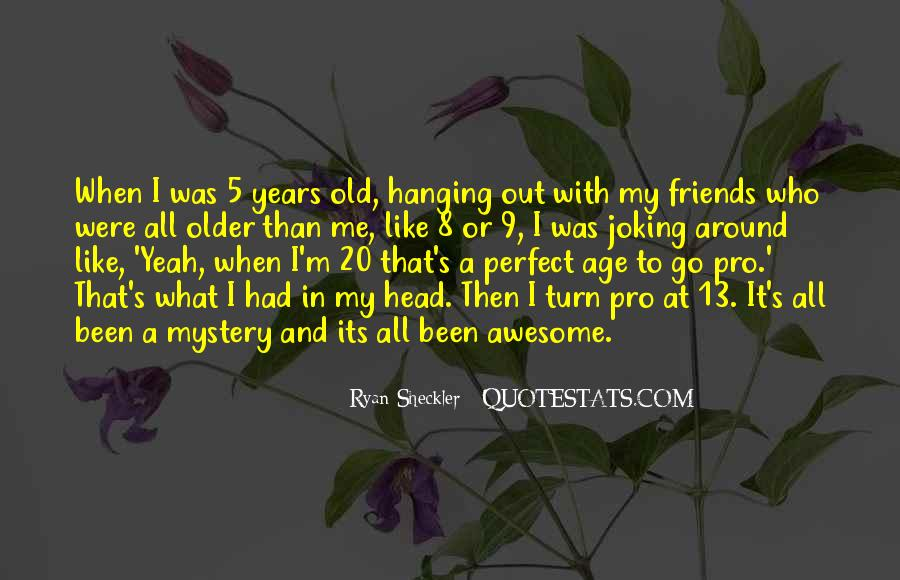 The Older You Get Friends Quotes #1015224