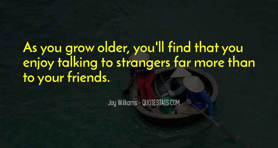 The Older You Get Friends Quotes #1021650