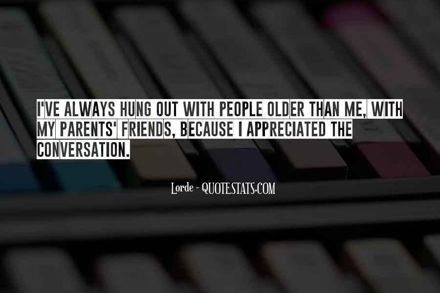 The Older You Get Friends Quotes #1168167