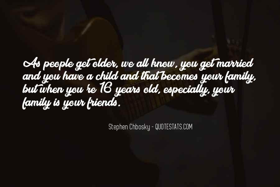 The Older You Get Friends Quotes #1337615