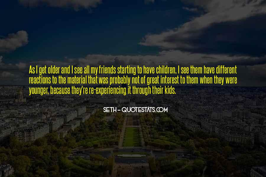The Older You Get Friends Quotes #1545444