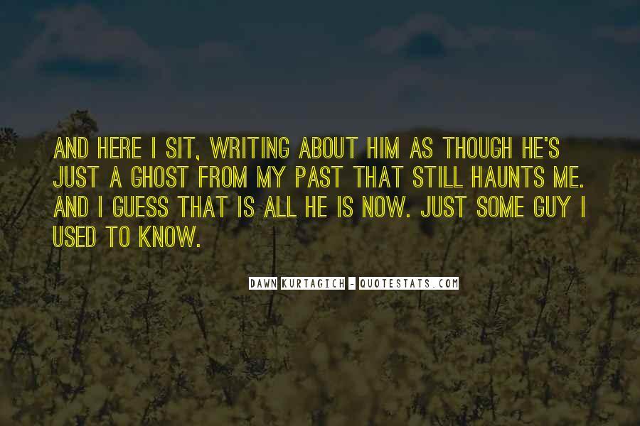 The Past Still Haunts Me Quotes #12547