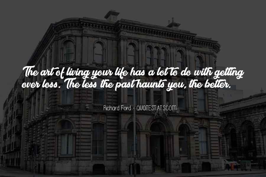 The Past Still Haunts Me Quotes #411126