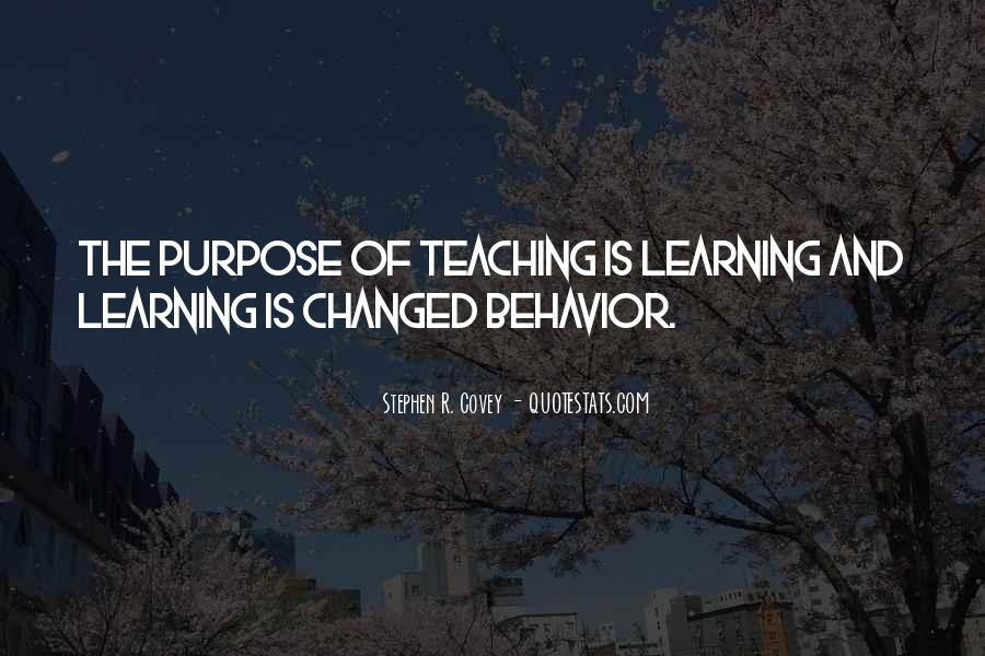 The Purpose Of Learning Quotes #1157402