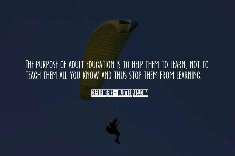 The Purpose Of Learning Quotes #1224350