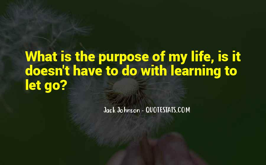 The Purpose Of Learning Quotes #1271577
