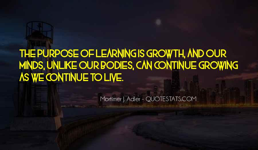 The Purpose Of Learning Quotes #1302203