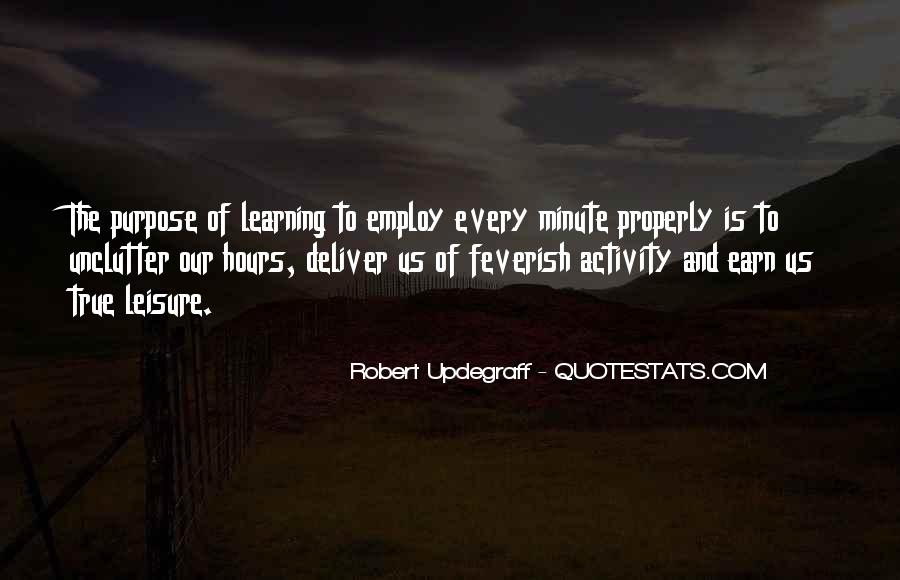 The Purpose Of Learning Quotes #1597756