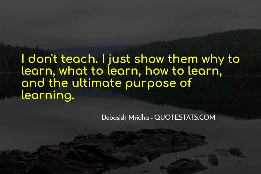 The Purpose Of Learning Quotes #1819573