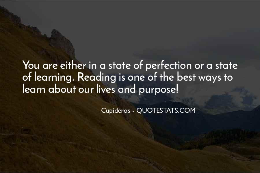 The Purpose Of Learning Quotes #1878498