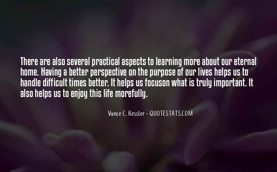 The Purpose Of Learning Quotes #67338