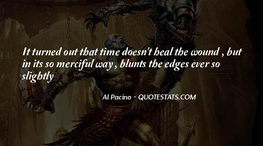The Time Will Heal Quotes #213623