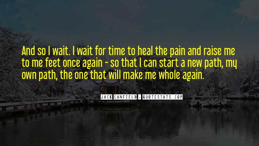 The Time Will Heal Quotes #24590
