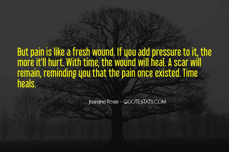 The Time Will Heal Quotes #257238