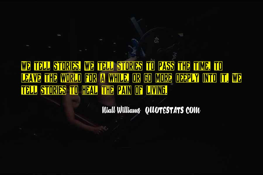 The Time Will Heal Quotes #259866