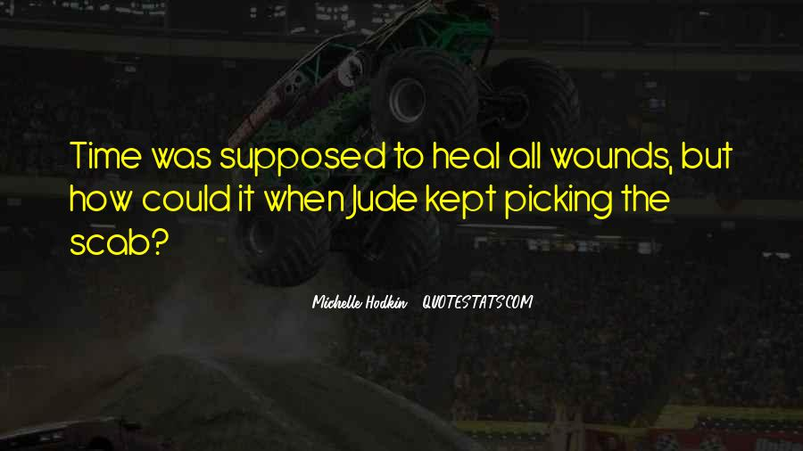 The Time Will Heal Quotes #361084