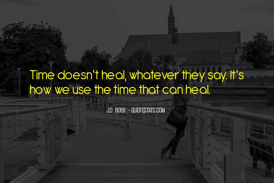 The Time Will Heal Quotes #451100