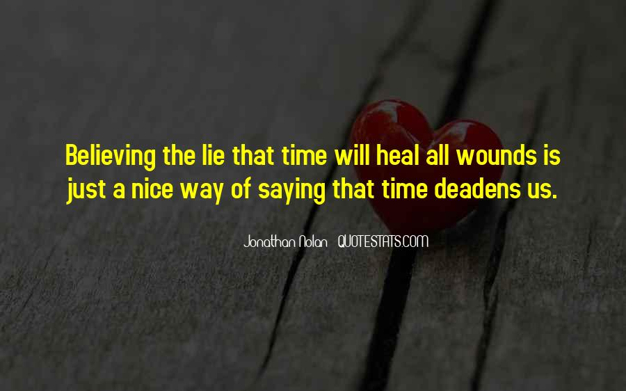 The Time Will Heal Quotes #548048