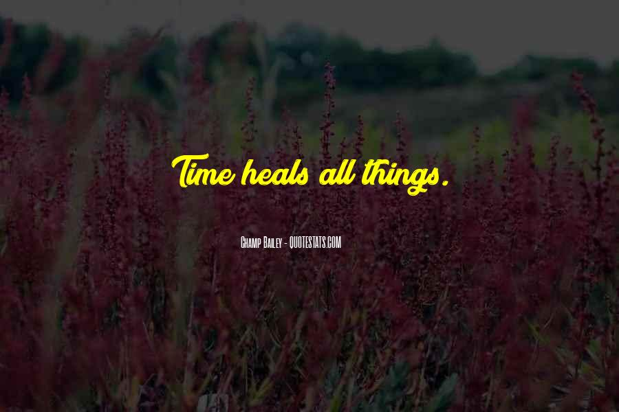 The Time Will Heal Quotes #584130