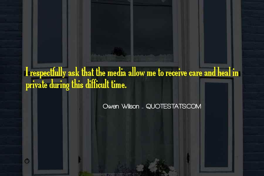 The Time Will Heal Quotes #593344