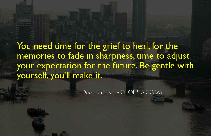 The Time Will Heal Quotes #59472