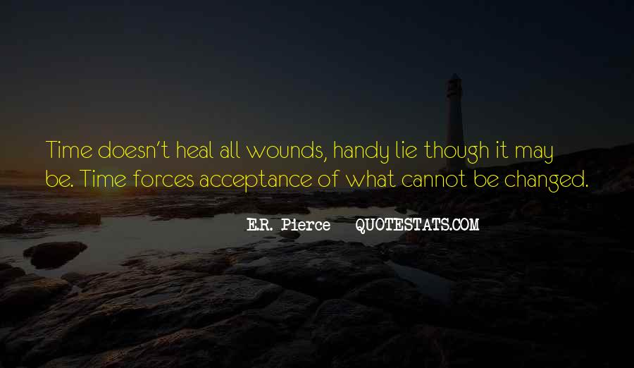 The Time Will Heal Quotes #666530