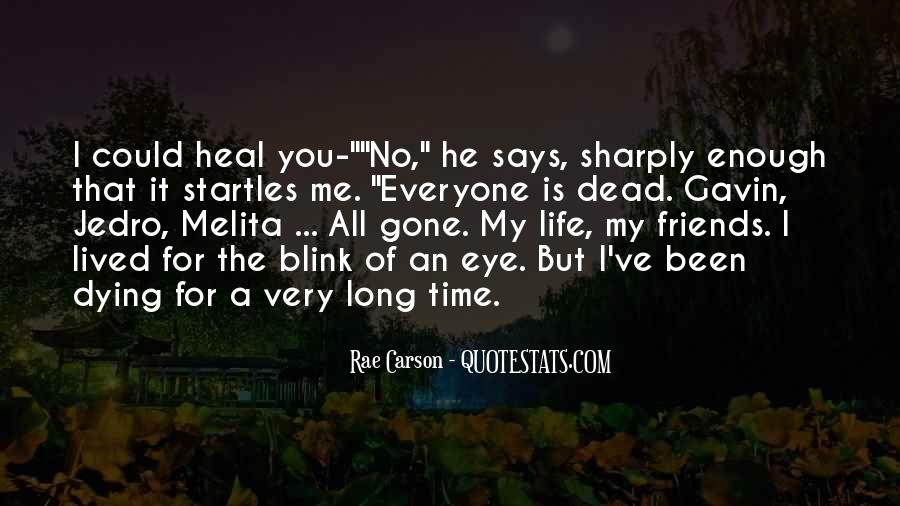 The Time Will Heal Quotes #729215