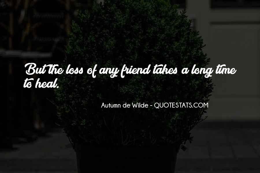 The Time Will Heal Quotes #75117