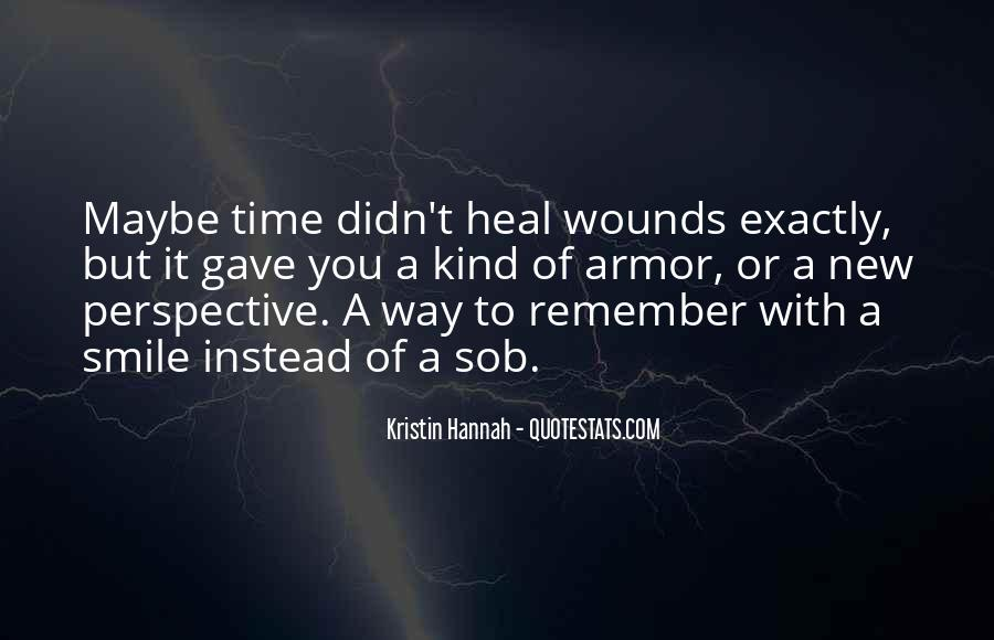 The Time Will Heal Quotes #78461