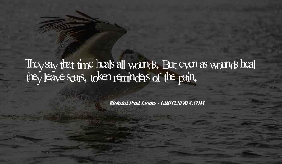 The Time Will Heal Quotes #810015