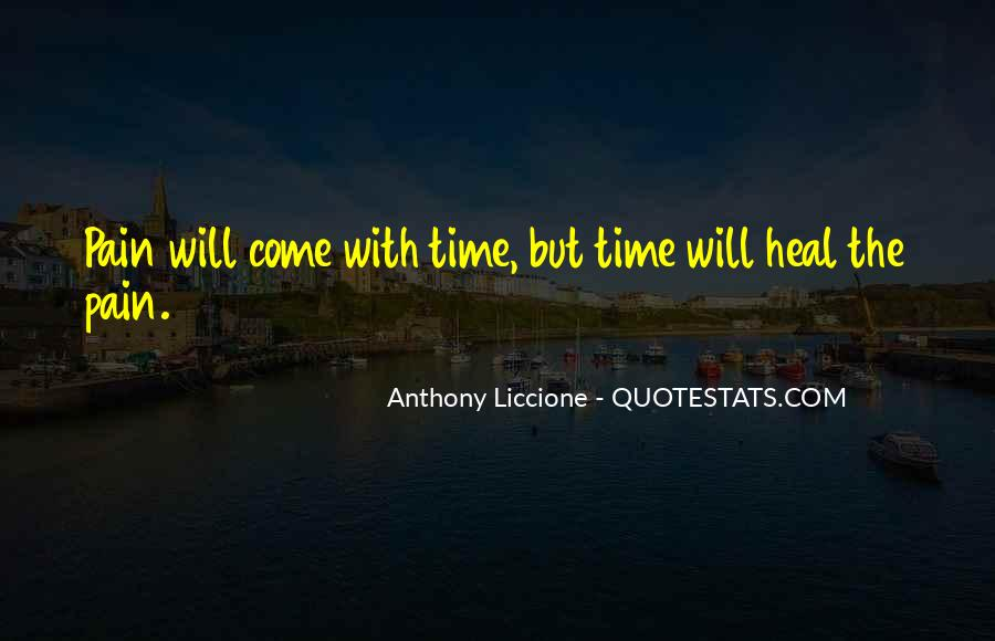The Time Will Heal Quotes #865966