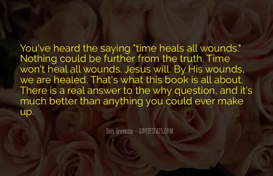 The Time Will Heal Quotes #877126