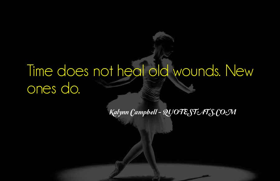 The Time Will Heal Quotes #915658