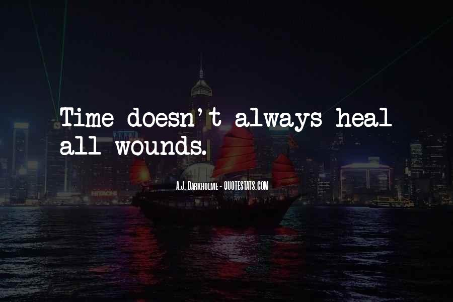 The Time Will Heal Quotes #976981