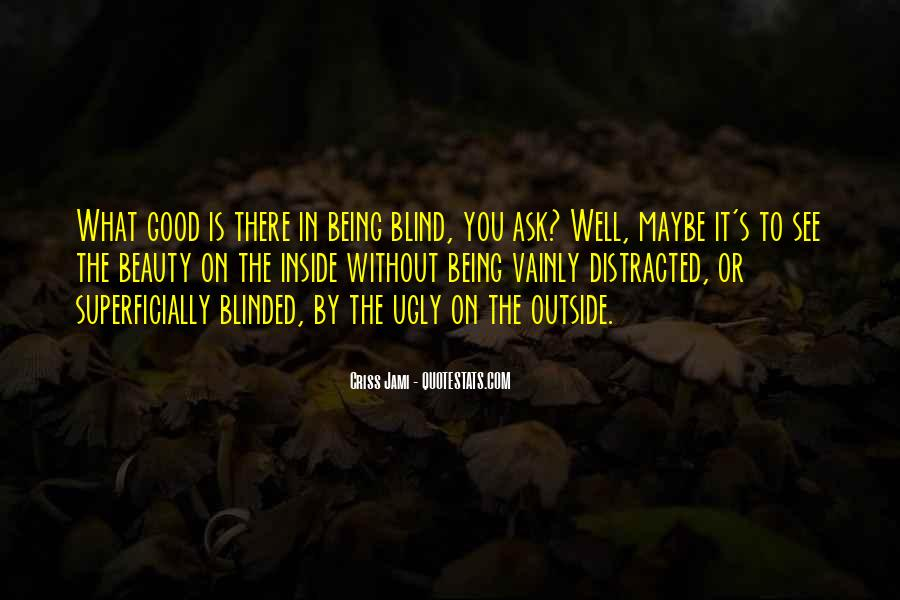 Quotes About Being Blind To Love #1480888