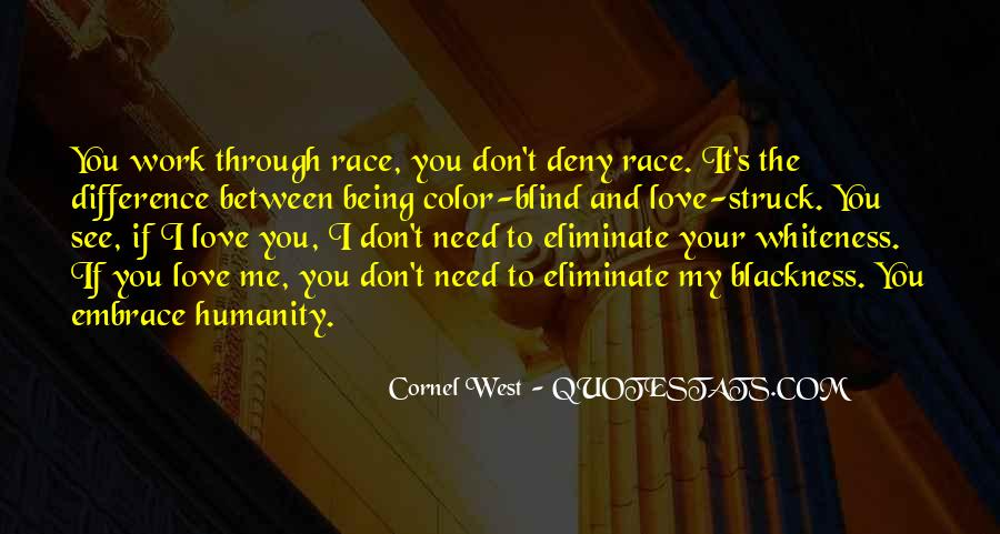 Quotes About Being Blind To Love #1714604