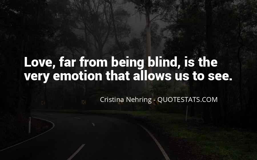 Quotes About Being Blind To Love #767029